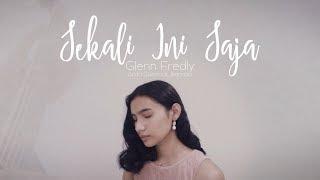 Glenn Fredly - Sekali ini Saja (Andri Guitara ft Jeanriani) cover
