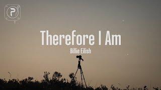therefore i am - billie eilish (Lyrics)