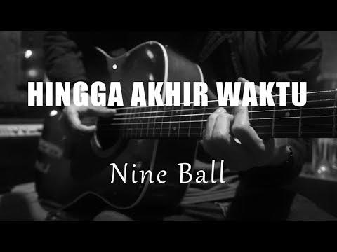 Hingga Akhir Waktu - Nine Ball ( Acoustic Karaoke )