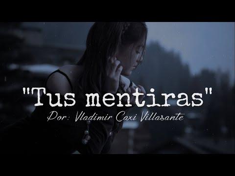 💔Tus mentiras😢   Reflexión & Video Poema🎧