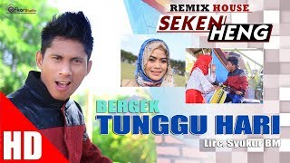 Video BERGEK -TUNGGU HARI  ( House Mix Bergek SEKEN HENG ) HD Video Quality 2017 download MP3, 3GP, MP4, WEBM, AVI, FLV Desember 2017