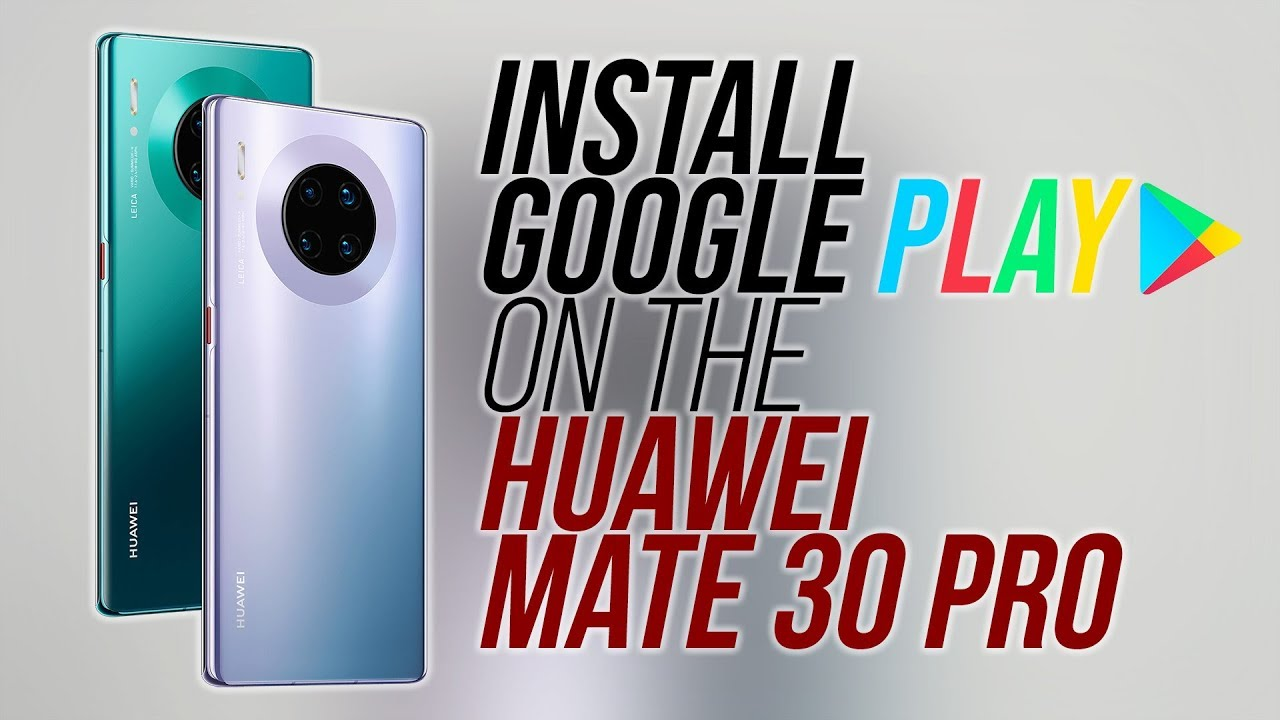 How to install Google Play on the Huawei Mate 30 Pro (WORKING AS OF OCTOBER  19!)