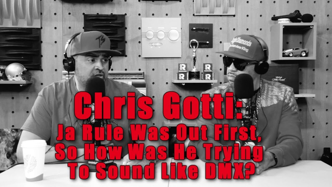 Chris Gotti: Ja Rule Was Out First, So How Was He Trying To Sound Like DMX?