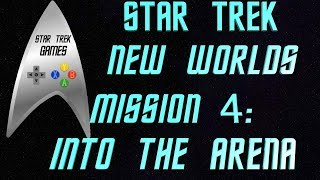 Star Trek New Worlds Federation Mission 4: Into The Arena