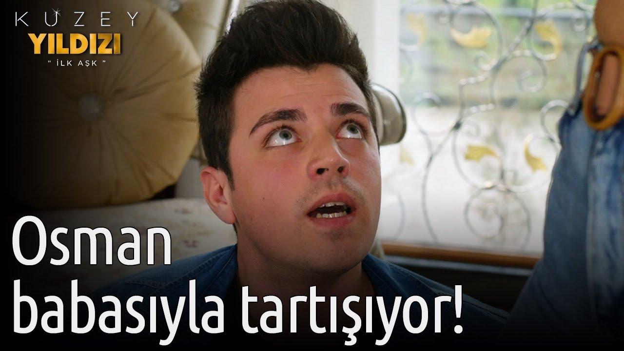Download Kuzey Yıldızı İlk Aşk   Osman Babasıyla Tartışıyor!