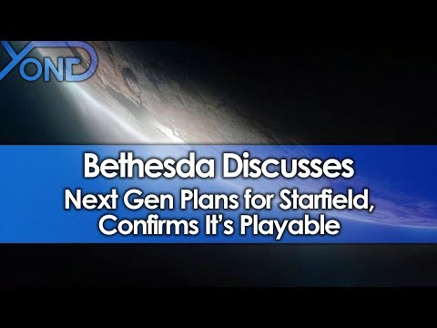 Bethesda Discusses Next Gen Plans for Starfield, Confirms It's Playable
