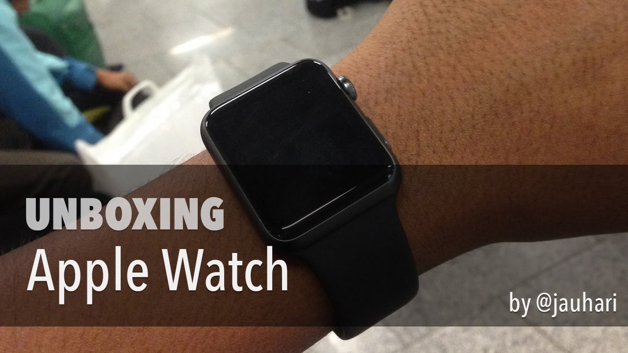 Unboxing Apple Watch Indonesia