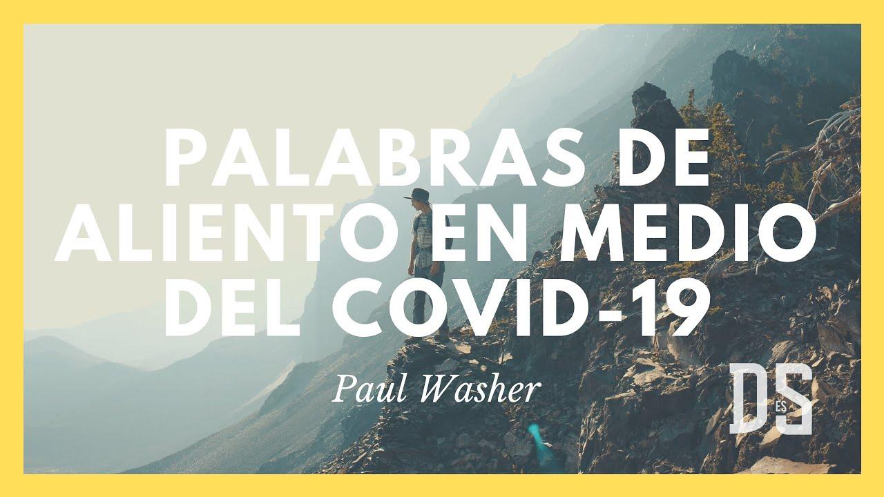 Palabras De Aliento En Medio Del Covid 19 Paul Washer Youtube