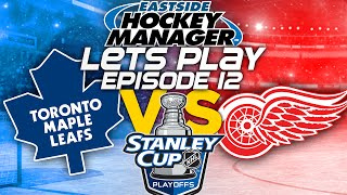 Episode 12 - PLAYOFFS vs Red Wings LIVE | Eastside Hockey Manager:Early Access Lets Play