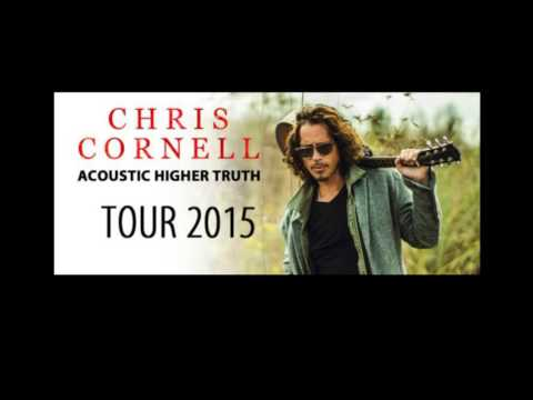 Chris Cornell - Higher Truth Acoustic Tour - Audio Tracks -