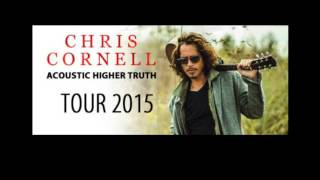 Chris Cornell - Higher Truth Acoustic Tour - Audio Tracks - Oakland, CA 9/26/15 - RIP Brother