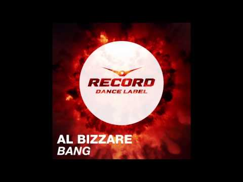 Al Bizzare - Bang | Record Dance Label