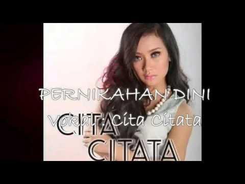 Pernikahan Dini_CITA CITATA Official Musik Terbaru 2016