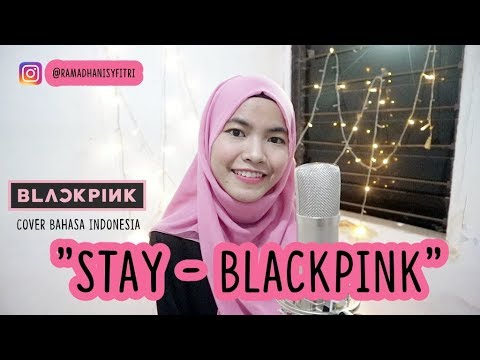 Stay - Blackpink   Cover Indo - Eng. Version