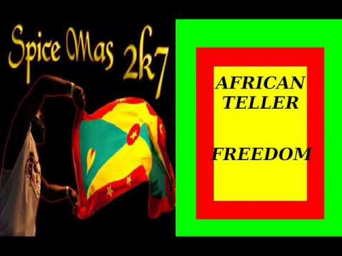AFRICAN TELLER - FREEDOM - GRENADA CALYPSO 2007