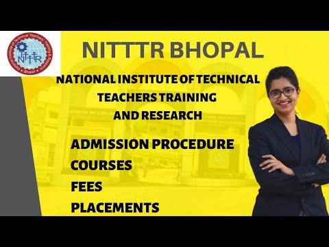 Nitttr Bhopal | Admission Procedure | Courses | Fees | Placements [NITTTR BHOPAL]