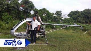 Nông dân Việt làm máy bay tự chế… gây sốc | VTC