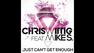 Chris Wittig feat. Mike S. - Just Can´t Get Enough (Radio Edit)