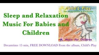 Download Sleep and Relaxation Music For Babies and Children MP3 song and Music Video