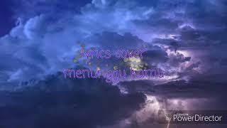 Lyrics cover lagu anji menunggu kamu (mp4)
