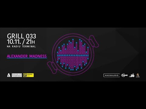 Radio Terminal Grill 033 W/ Alexander Madness (10.11.2016) - WHOLE EPISODE (interview + dj set)
