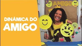DINÂMICA DO AMIGO