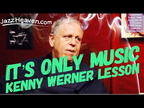 *Kenny Werner Lesson* It's only Music! Effortless Mastery Jazz Instructional Video Excerpt