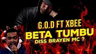 G.O.D - BETA TUMBU Ft. XBEE DISS BRAYEN MC ? REACT !!