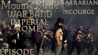 [Episode 3]M&b Warband Imperial Rome Germans - Future Decisions | Starting a War