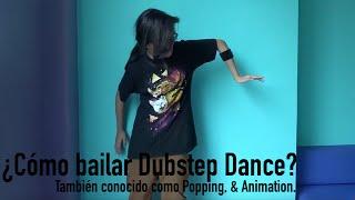 Tutorial - Como Bailar Dubstep Dance/Popping/Animation