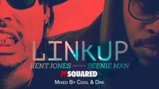 Kent Jones x Beenie Man - Link Up - Clean (Official Audio) | Prod. H2O Records | 21st Hapilos 2016