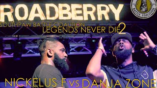 legends never die 2 nickelus f vs danja zone