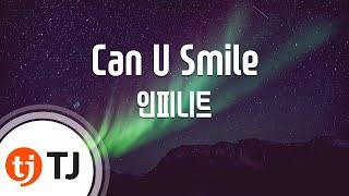 [TJ노래방] Can U Smile - 인피니트 (Can U Smile(Broadcasting Ver.) - INFINITE) / TJ Karaoke