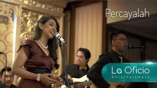 Percayalah - Raisa feat. Afgan (Cover) by La Oficio Entertainment, Jakarta