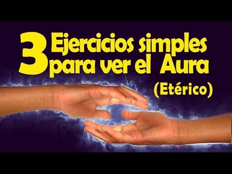 3 Ejercicios simples para ver el Aura 'El Etérico'