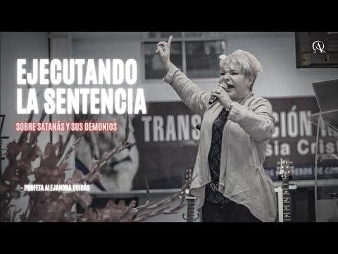 Ejecutando la sentencia - Profeta Alejandra Quirós