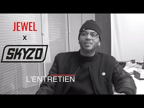 JEWEL - INTERVIEW SKYZO (L'ENTRETIEN)