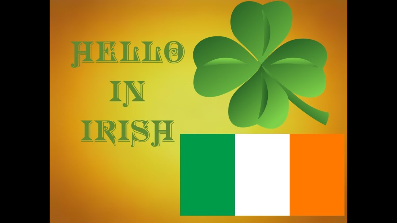 How to read and write gaelic - Learn How To Say Hello In Irish Gaelic