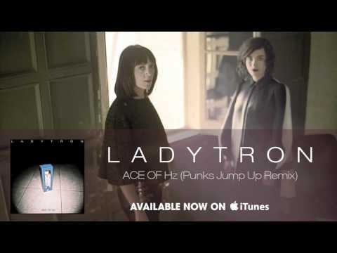 Ladytron  Ace Of Hz Punks Jump Up Remix Audio