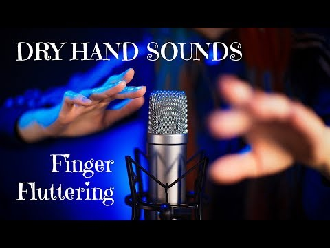 ASMR - DRY HAND SOUNDS - Finger Fluttering & Other Hand Sounds, No Talking