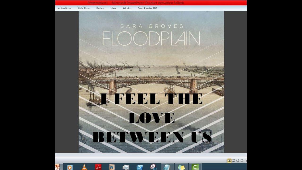 Sara Groves - I Feel The Love Between Us (Lyrics)