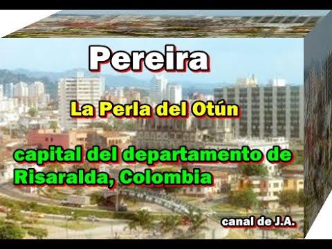 Pereira Risaralda - La Perla del Otún