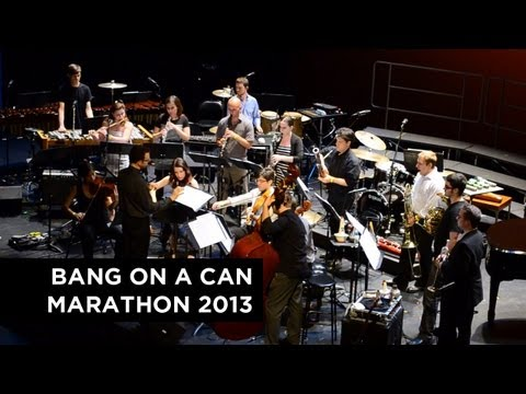 Bang on a Can Marathon 2013