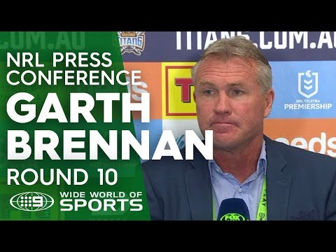 NRL Press Conference: Garth Brennan - Round 10 | NRL on Nine