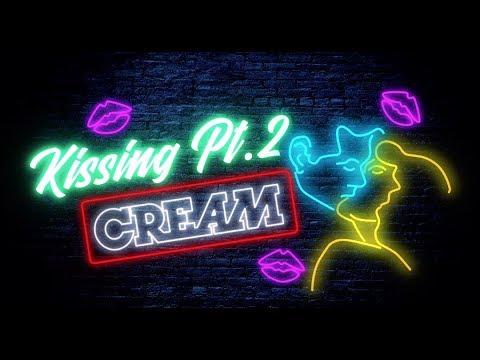 CREAM - Kissing Pt.2 [Lyric Video / Short Version]