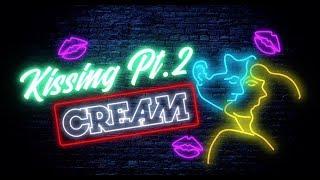 CREAM - Kissing Pt.2 [Lyric Video / Short Version] thumbnail