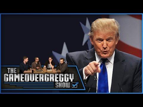 Donald J. Trump - The GameOverGreggy Show Ep. 93 (Pt. 2)