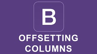 Bootstrap 4 Tutorial 5 - Offsetting Columns thumbnail