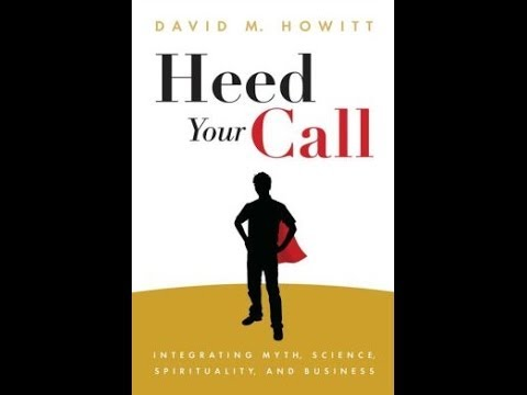 David Howitt On Heed Your Call Interview With Alan Steinfeld Youtube