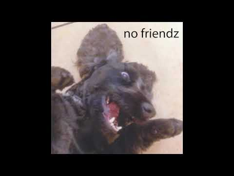 NO FRIENDZ - BLOODY LOVE